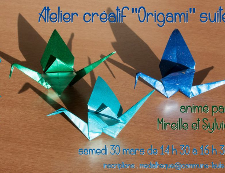 Atelier créatif Origamis (suite) <br> 折り紙